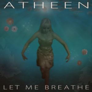 Atheen - Let Me Breathe